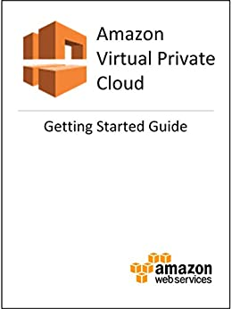 Amazon Virtual Private Cloud (VPC) Getting Started Guide by [Amazon Web Services]