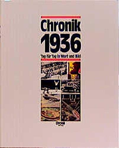 Chronik, Chronik 1936 (Chronik / Bibliothek des 20. Jahrhunderts. Tag für Tag in Wort und Bild)