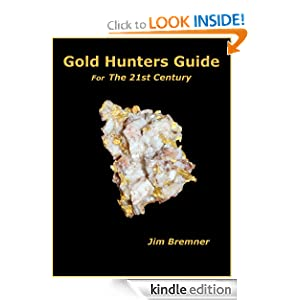 Gold Hunters Guide for The 21st Century Jim Bremner