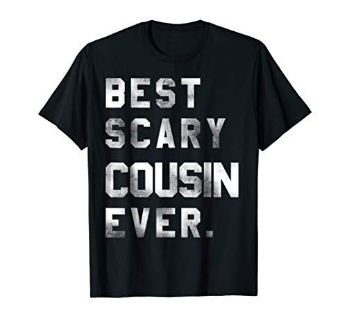 Best Scary Cousin Ever Halloween costume Gift T shirt -