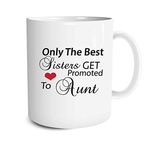 Birthday Gifts Aunts Gifts Humorous Quotes Only The Best Aunts Get Promoted To Great Aunt Tea Or Coffee 100% Ceramic 11-Ounce White Mug