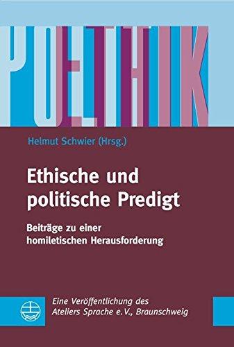 Ethische und politische Predigt: Beiträge zu einer homiletischen Herausforderung