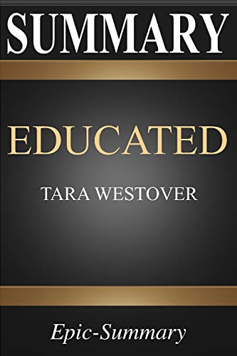 Pdf Teen Summary: Educated | A Comprehensive Summary to Tara Westover's Book (Epic Summary Series)