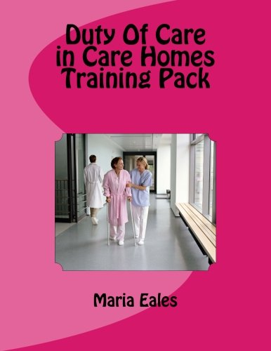 Duty Of Care in Care Homes Training Pack