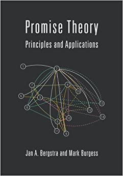 Promise Theory: Principles and Applications (Volume 1)