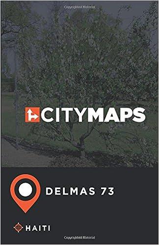 City Maps Delmas 73 Haiti James Mcfee 9781974534258 Amazon Com