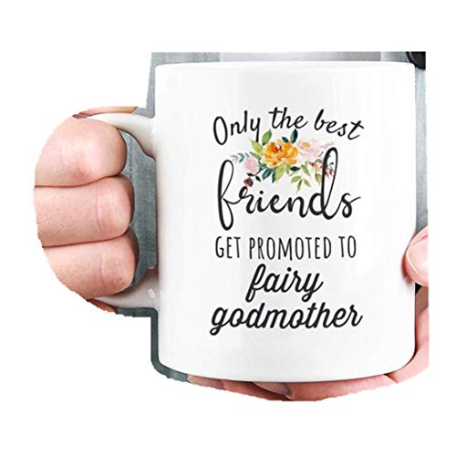 Friend Fairy Godmother Mug, Fairy Godmother Coffee Mug, Only the Best Friends Get Promoted to Fairy Godmother, Promoted to Fairy Godmother