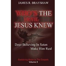Who's The Devil Jesus Knew?: Explaining Satan In The Gospels