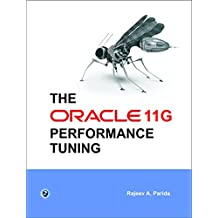 The Oracle 11g Performance Tuning