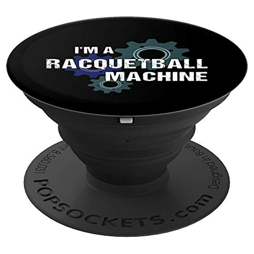 I'm A Racquetball Machine Gift for Racket Sport Lovers - PopSockets Grip and Stand for Phones and Tablets