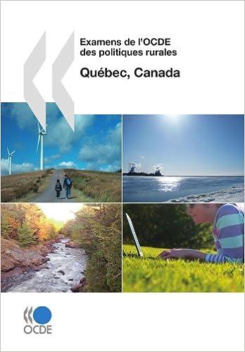 En ligne Examens de l'OCDE des politiques rurales Examens de l'OCDE des politiques rurales: Québec, Canada 2010: Edition 2010 pdf