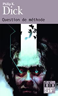 Question de méthode par Philip K. Dick