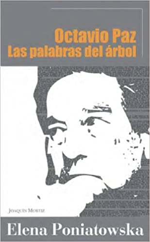 Book Ocatvio Paz. La palabra del arbol (Spanish Edition)