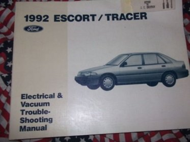 Ford 1992 Escort / Tracer Electrical & Vacuum Trouble Shooting Manual