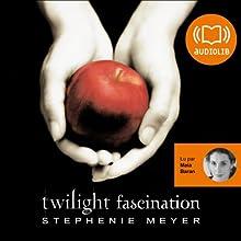 Fascination (Twilight 1)   Livre audio Auteur(s) : Stephenie Meyer Narrateur(s) : Maia Baran