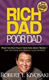 img - for Robert T. Kiyosaki: Rich Dad Poor Dad : What the Rich Teach Their Kids about Money--That the Poor and Middle Class Do Not! (Mass Market Paperback); 2011 Edition book / textbook / text book