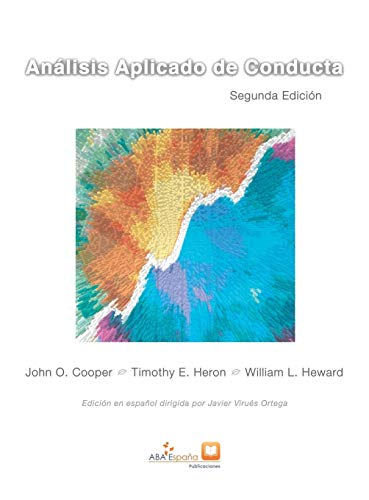 Análisis Aplicado de Conducta: Segunda edición ampliada en español (Spanish Edition) (Cooper Heron And Heward Applied Behavior Analysis)