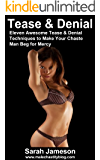 Tease and Denial - Eleven Awesome Tease and Denial Techniques to Make Your Chaste Man Beg for Mercy