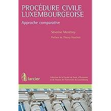 Procédure civile luxembourgeoise: Approche comparative (Collection de la Faculté de Droit, d'Économie et de Finance de l'Université du Luxembourg) (French Edition)
