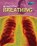Breathing, Angela Royston, 1410909484