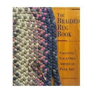 Classics Wool Rug - The Braided Rug Book: Creating Your Own American Folk Art