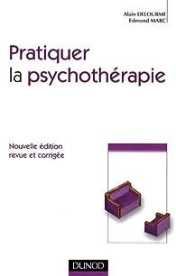 Pratiquer la psychothérapie par Alain Delourme