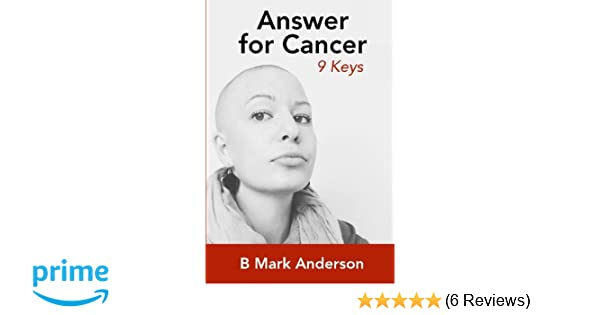 Answer For Cancer 9 Keys B Mark Anderson Dr James Feeley Md