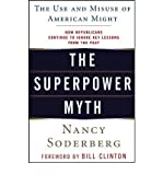 img - for [ { THE SUPERPOWER MYTH: THE USE AND MISUSE OF AMERICAN MIGHT - IPS } ] by Soderberg, Nancy E (AUTHOR) Apr-01-2006 [ Paperback ] book / textbook / text book