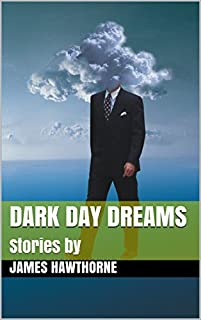 Dark Day Dreams by James Hawthorne ebook deal