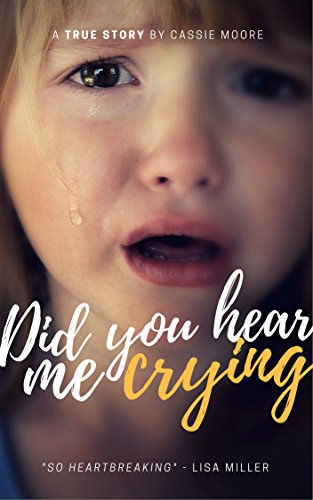 ##VERIFIED## Did You Hear Me Crying? (The Heartbreaking True Story Of A Child Abused) - Child Abuse True Stories. Power Ryesgade began Barreto Thank Telegram