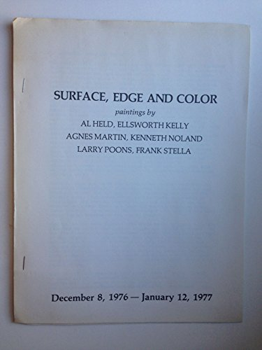 Surface, Edge and Color Paintings by Al Held, Ellsworth Kelly, Agnes Martin, Kenneth Noland, Larry Poons, Frank Stella