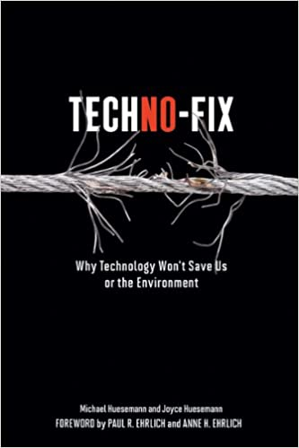 Techno fix why technology wont save us or the environment michael huesemann joyce huesemann ebook amazon com