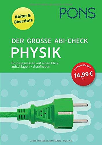 PONS Der große Abi-Check Physik: Prüfungswissen auf einen Blick: aufschlagen - draufhaben