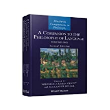 A Companion to the Philosophy of Language, 2 Volume Set