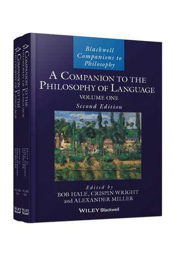A Companion to the Philosophy of Language, 2 Volume Set (Blackwell Companions to Philosophy)