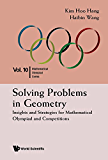 SOLVING PROBLEMS IN GEOMETRY: INSIGHTS AND STRATEGIES (Mathematical Olympiad Series)