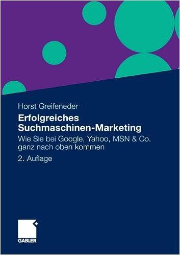 Cover des Buchs: Erfolgreiches Suchmaschinen-Marketing: Wie Sie Bei Google, Yahoo, MSN & Co. Ganz Nach Oben Kommen (German Edition)