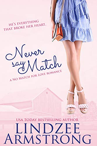Never Say Match (No Match for Love Book 9) by [Armstrong, Lindzee]