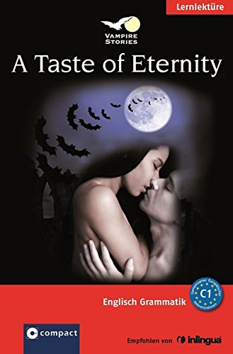 A Taste of Eternity (Vampire Stories): Englisch Grammatik - Niveau C1