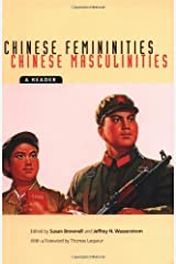Chinese Femininities/Chinese Masculinities: A Reader (Asia: Local Studies / Global Themes) (January 7, 2002) Paperback Hardcover