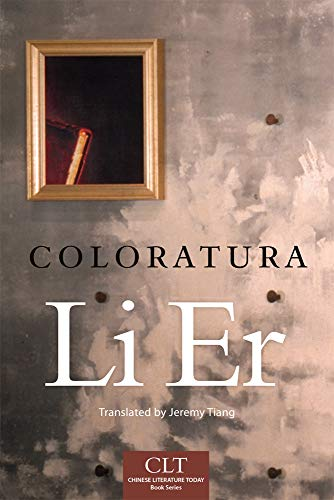 Coloratura (Chinese Literature Today Book Series)
