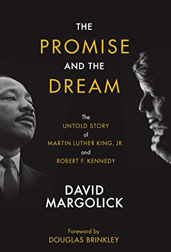 The Promise and the Dream: The Untold Story of Martin Luther King, Jr. And Robert F. Kennedy by RosettaBooks
