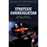 Strategic Communication: Origins, Concepts, and Current Debates (Praeger Security International)
