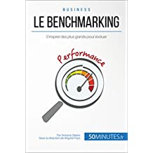 Le benchmarking: S'inspirer des plus grands pour évoluer (Gestion & Marketing t. 4) (French Edition)