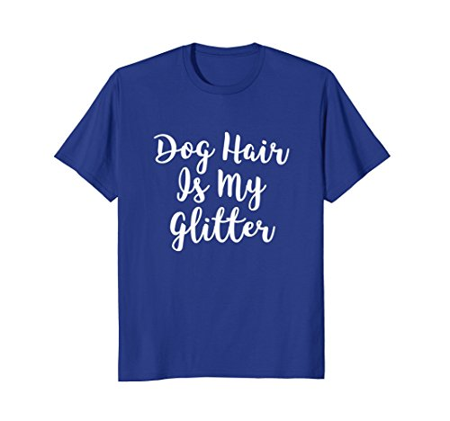 Mens Dog Hair Is My Glitter Funny Dog Lover T-Shirt 2XL Royal Blue