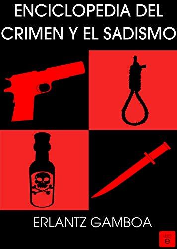 Descargar Libro Enciclopedia Del Crimen Y El Sadismo Erlantz Gamboa