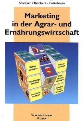 Marketing in der Agrar- und Ernährungswissenschaft: Grundlagen, Strategien, Massnahmen