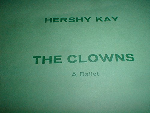 The Clowns. A Ballet ... Choreography By Gerald Arpino. Full Score