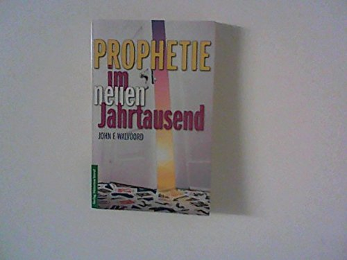 Prophetie im neuen Jahrtausend