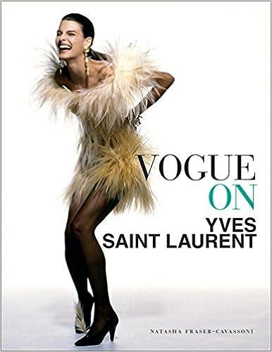 182aa9b32236b Vogue on Yves Saint Laurent: Natasha Fraser-Cavassoni: 9781419718014 ...